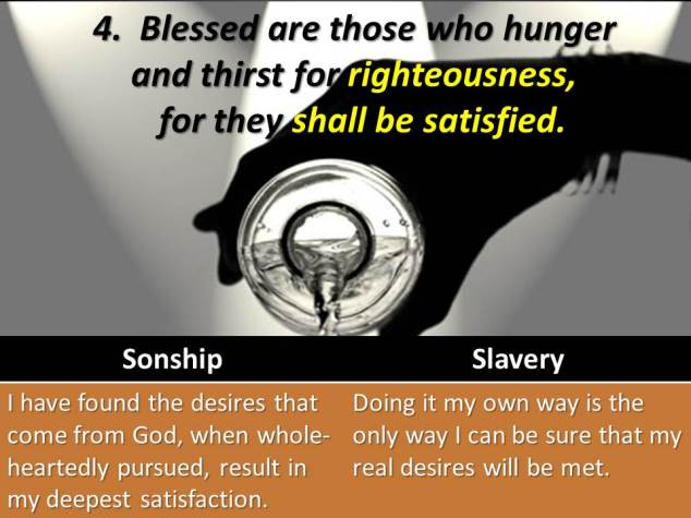 Blessed are those who hunger and thirst for righteousness.